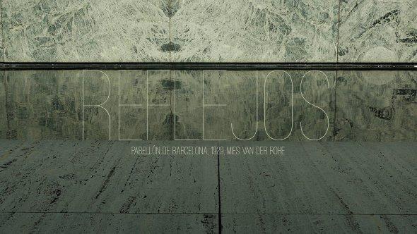 [VIDEO] Reflejos - Pabellón de Barcelona, Mies van der Rohe